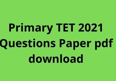 primary tet 2021 exam questions paper
