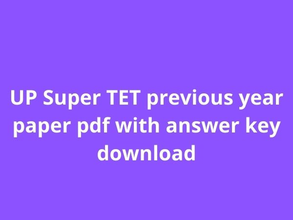 UP Super TET previous year paper pdf