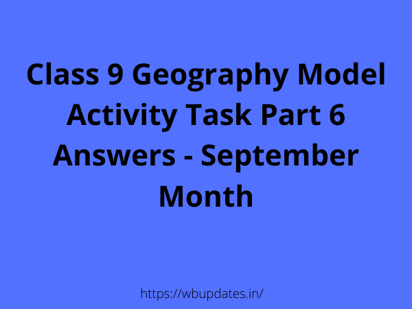 Class 9 Geography Model Activity Task Part 6 Answers - September Month